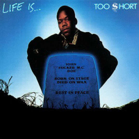 Too Short Life Is...Too $hort LP 0