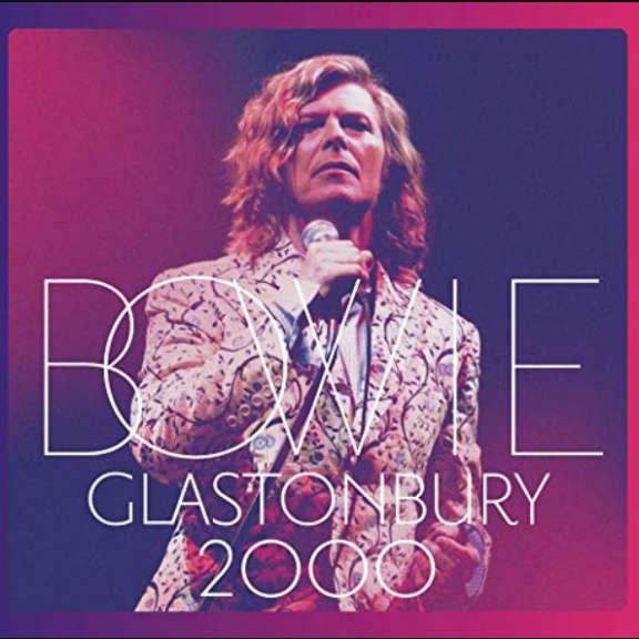David Bowie Glastonbury 2000 LP 2018