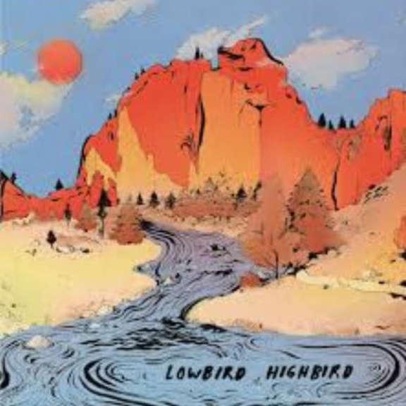 Lowbird Highbird Lowbird Highbird LP 2018