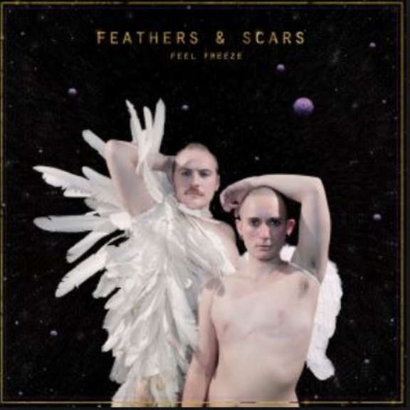 Feel Freeze Feathers and Scars LP 2018