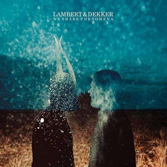 Lambert & Dekker We Share Phenomena LP 2018