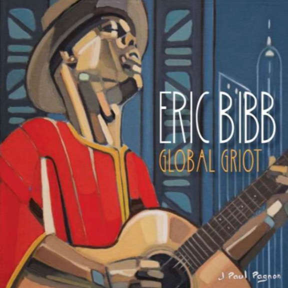 Eric Bibb Global Griot LP 2018