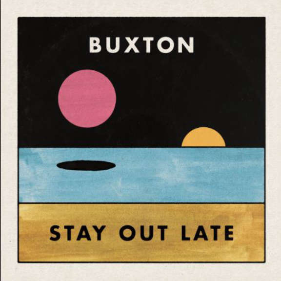 Buxton Stay Out Late LP 2018