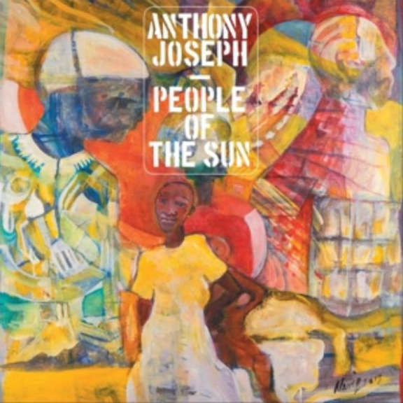 Anthony Joseph People of the Sun LP 2018