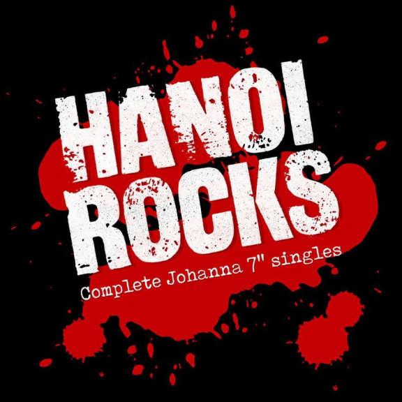 Hanoi Rocks Complete Johanna 7″ Singles 1980-1984 LP 2018