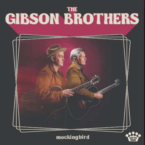 Gibson Brothers Mockingbird LP 2018