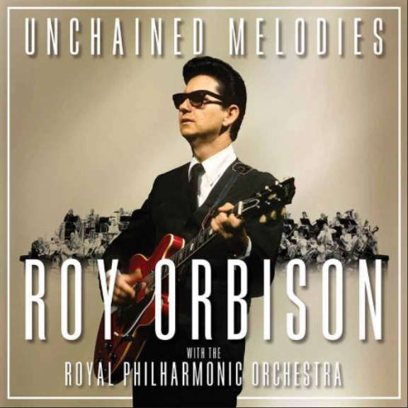Roy Orbison Unchained Melodies: Roy Orbison & The Royal Philharmonic Orchestra LP 2018