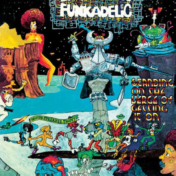 Funkadelic Standing on the Verge of Gettin' It On. LP 2018