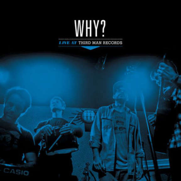 Why? Live at Third Man Records LP 2018