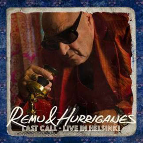 Remu & Hurriganes Last Call - Live In Helsinki LP 2018