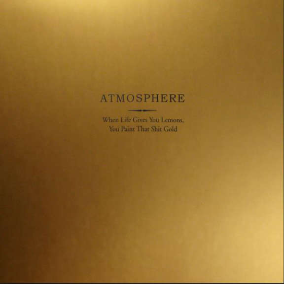 Atmosphere When Life Gives You Lemons, You Paint That Shit Gold (Coloured) LP 2018