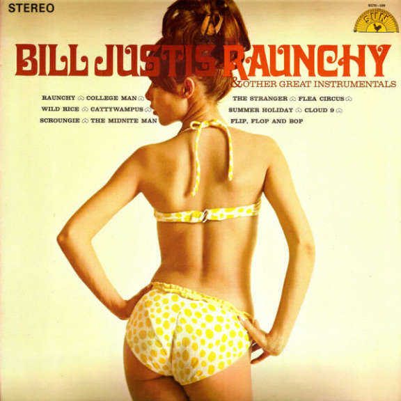 Bill Justis Raunchy & Other Great Instrumentals LP 2018