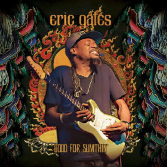 Eric Gales  Good for Sumthin'  LP 2015