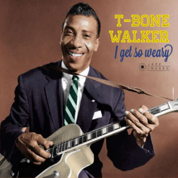 T-Bone Walker I Get so Weary (Jazz Images) LP 2018