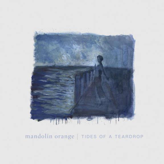 Mandolin Orange Tides of a Teardrop - First Edition LP 2019