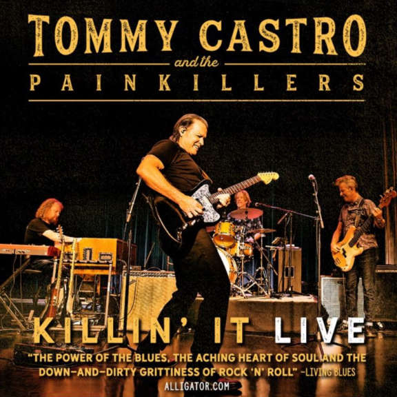 Tommy Castro & The Painkillers Killin' it - Live LP 2019