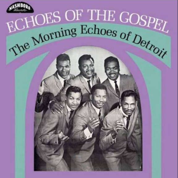 The Morning Echoes of Detroit Echoes of the Gospel LP 2019