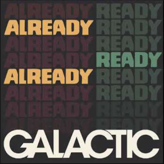 Galactic Already Ready Already LP 2019