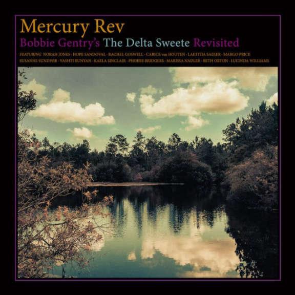 Mercury Rev Bobby Gentry's Delta Sweete Revisited LP 2019