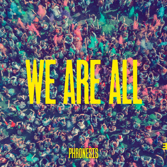 Phronesis We are all LP 2018