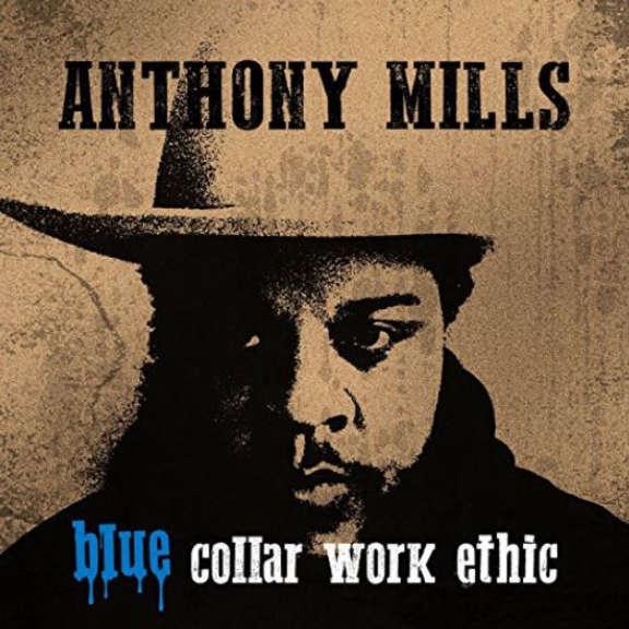 Anthony Mills Blue collar work ethic LP 2019
