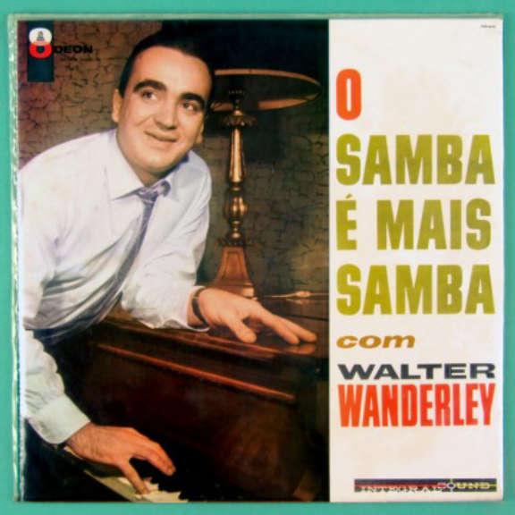 Walter Wanderley O samba e mais samba LP 2019