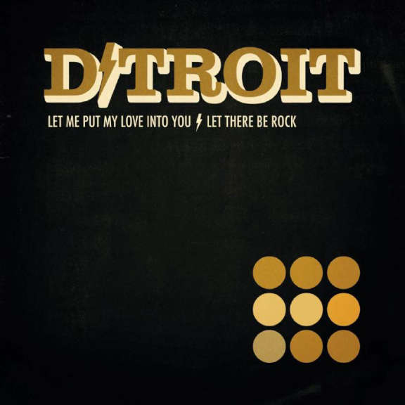 D/troit Let Me Put My Love Into You / Let There Be Rock (7'') LP 2019