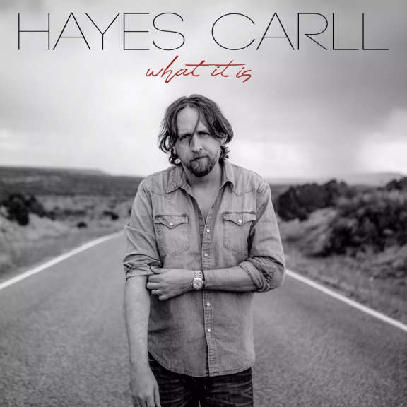 Hayes Carll What it Is LP 2019