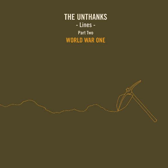 Unthanks Lines pt. 2: World War One LP 2019
