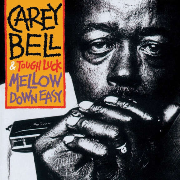 Carey Bell & Tough Luck Mellow Down Easy LP 2011