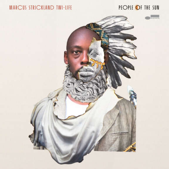 Marcus Strickland's Twi-Life People of the Sun LP 2018