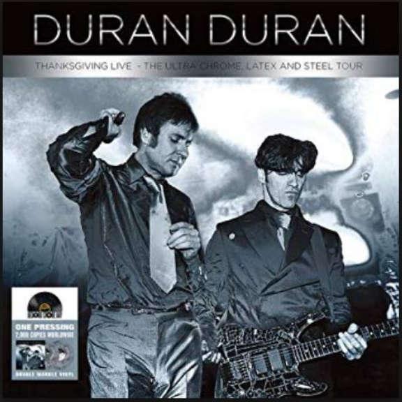 Duran Duran Thanksgiving Live - The Ultra Chrome, Latex and Steel Tour LP 2019