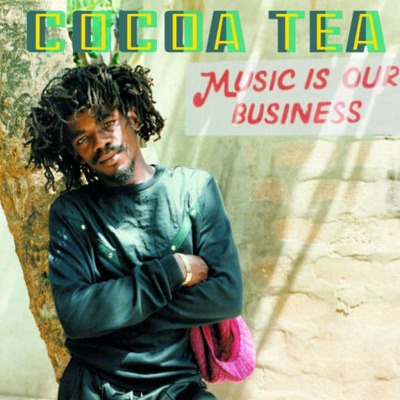 Cocoa Tea Music Is Our Business LP 2019