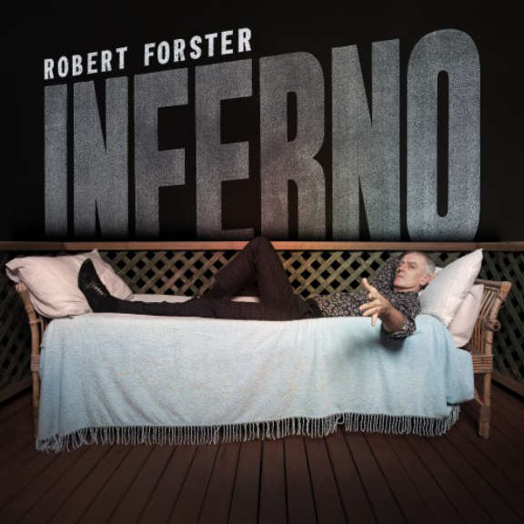 Robert Forster Inferno LP 2019