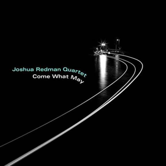 Joshua Redman Quartet Come What May LP 2019
