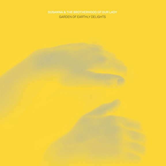 Susanna and the Brotherhood of Our Lady Garden of Earthly Delights LP 2019