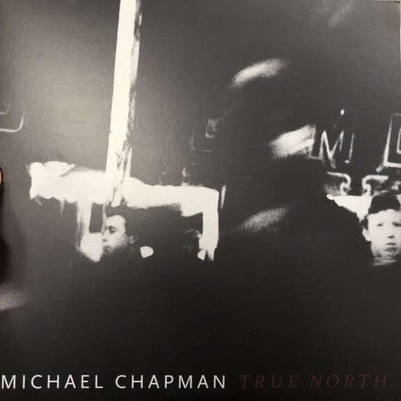 Michael Chapman True North LP 2019