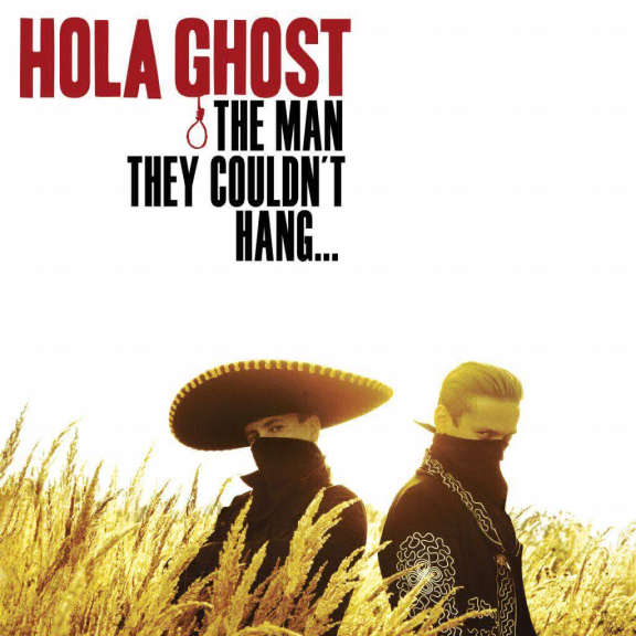 Hola Ghost The Man They Couldn't Hang... LP 0