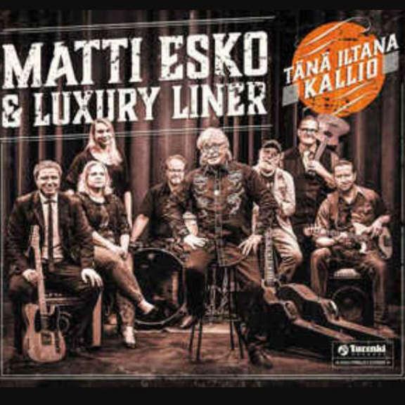 Matti Esko & Luxury Liner Tänä iltana Kallio LP 2019