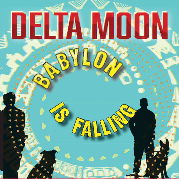 Delta Moon Babylon Is Falling LP 2019