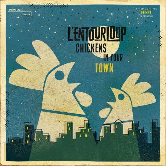 L'Entourloop Chickens in Your Town LP 2019