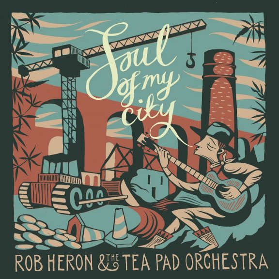 Rob Heron and the Tea Pad Orchestra Soul of My City LP 2019