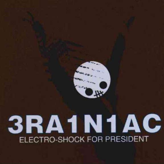Brainiac Electro-Schock for President LP 2019