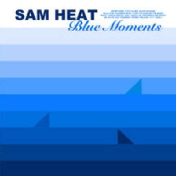 Sam Heat Blue Moments LP 2019
