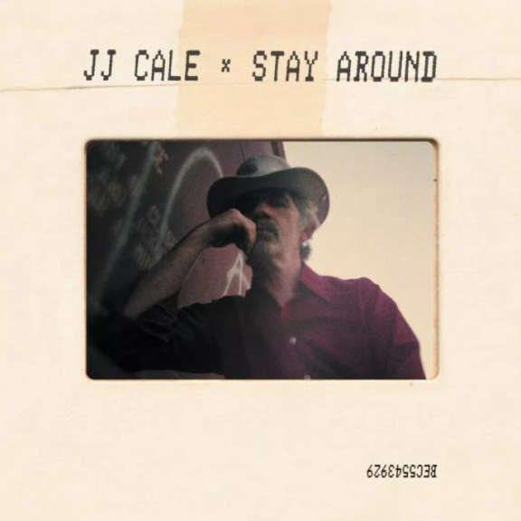 J. J. Cale Stay Around LP 2019