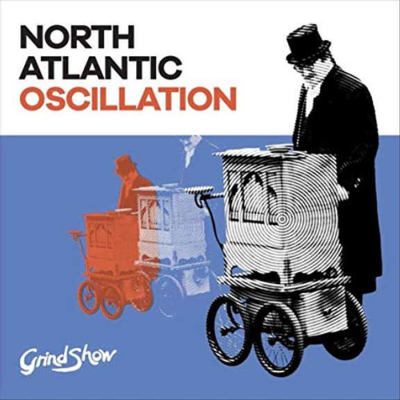 North Atlantic Oscillation Grind Show LP 2019