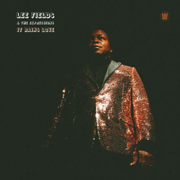 Lee Fields & The Expressions It Rains Love LP 2019