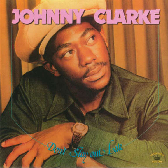 Johnny Clarke Don't Stay out Late LP 2018