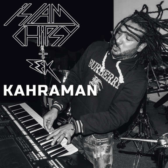Islam Chipsy featuring EEK Kahraman LP 2019