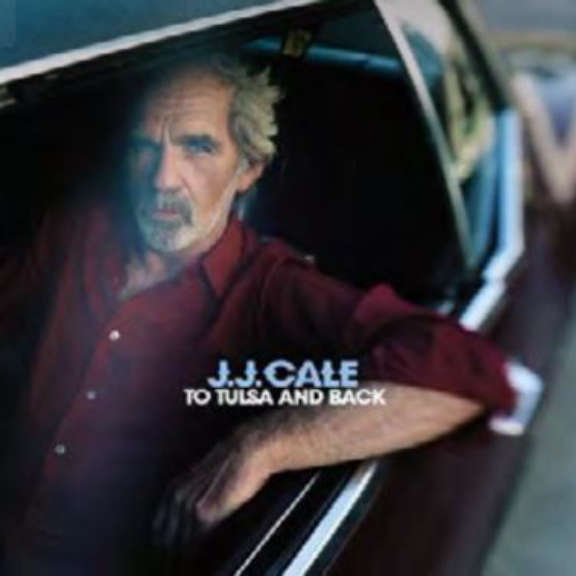 J. J. Cale To Tulsa And Back LP 2019